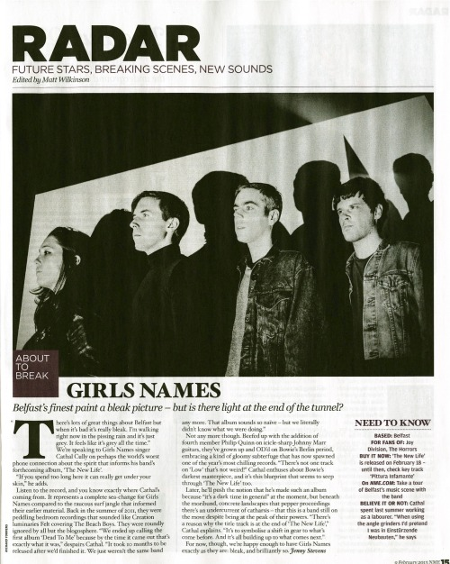 Girls Names in this week's NME. The band tour from February February16th - The Menagerie, Belfast21st - The Grand Social, Dublin22nd - The Cockpit, Leeds24th - Broadcast, Glasgow25th - The Castle Hotel, Manchester26th - Sebright Arms, London 27th - Point Ephemere, ParisMarch2nd - Sala Apolo, Barcelona3rd - Astoria, Torino4th - Circolo degli Artisti, Rome5th - Mascotte, Zurich6th - MuZ, Nuremberg8th - Magnet Club (Karrera Klub), Berlin9th - De Neiuwe Anita, Amsterdam