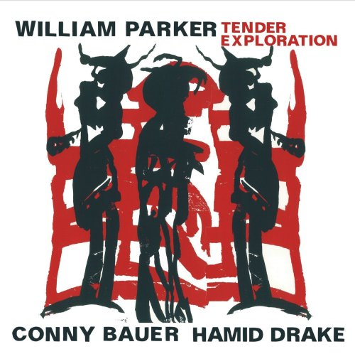 "William Parker, Hamid Drake, Conny Bauer - ""Tender Exploration"" (2013)  A totally free spirit and beyond creative compromises live recording at the Roulette - NY…A superb trio presenting reference improvisation…"