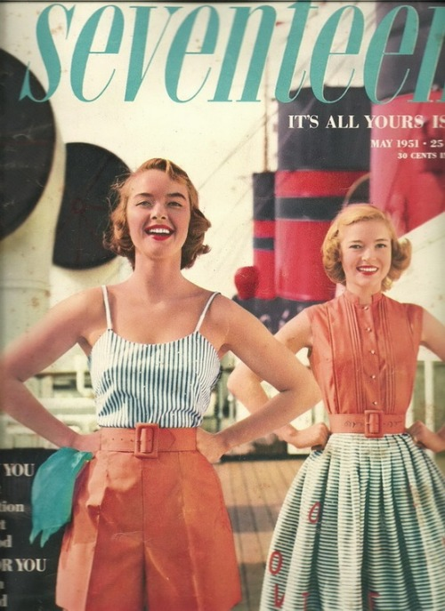 theniftyfifties:  Seventeen magazine cover, May 1951.