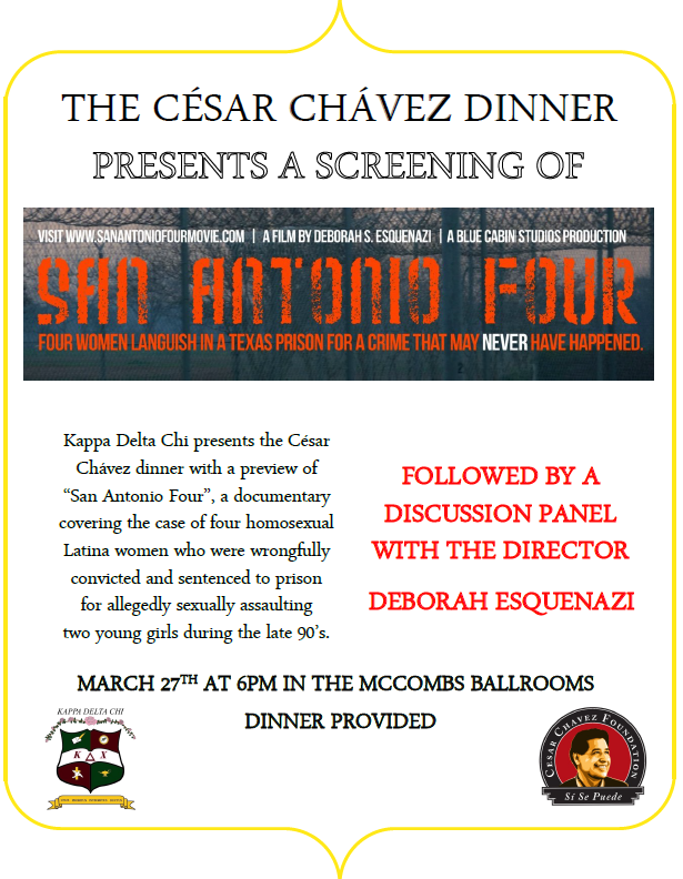 Come join us for the Cesar Chavez dinner next Wednesday. We will be presenting a preview screening of San Antonio Four with a panel discussion with the director Deborah Esquenazi.