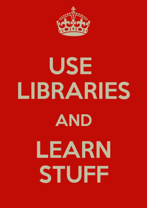 Use libraries and learn stuff.