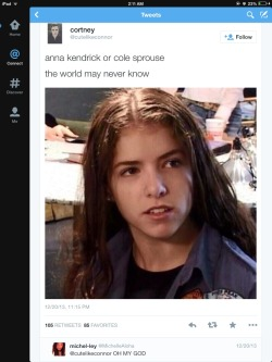 LOL twitter omfg cole sprouse Anna Kendrick best twitpic goes to