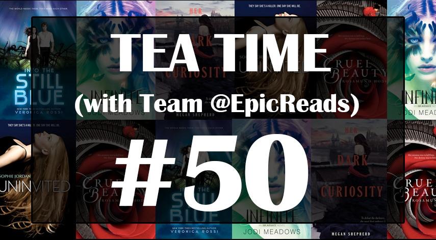 Tea Time with Team @EpicReads #50 Recap