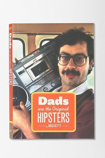 "A quick Christmas gift guide from Dads are the Original Hipsters.   Things your dad doesn't want.  1) Skinny Jeans 2) Another tie 3) Thrift shop ironic t-shirts 4) A free copy of Vice Magazine where you were featured in the ""Don'ts"" section 5) Skrillix - or any dubstep for that matter because it all sounds like transformers having sex 6) The deodorant you don't use 7) Velocity rims for his bike 8) Your ""art."" He pays for your liberal arts degree, don't rub it in his face 9) Handmade Jorts 10) Free coffee from the coffee shop you work at  Things your dad does want.  1) You start paying your own rent 2) Give him back his SLR film camera 3) Give him back his bike 4) Admit he's way more badass than you'll ever be 5) A copy of Dads are the Original Hipsters   Head over to amazon to get him the gift he really wants.  http://www.amazon.com/Dads-Original-Hipsters-Brad-Getty/dp/1452108854"