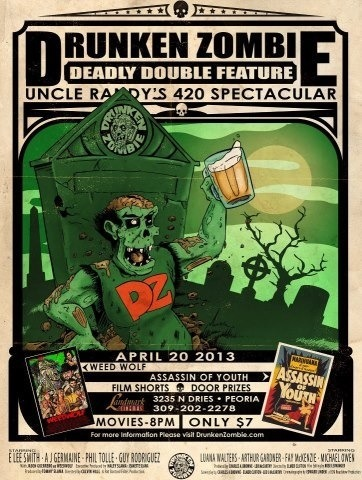Drunken Zombie Deadly Double Feature: Uncle Randy's 420 Spectacular! April 20, 2013   *Like* Drunken Zombie Deadly Double Feature on Facebook for info and events.