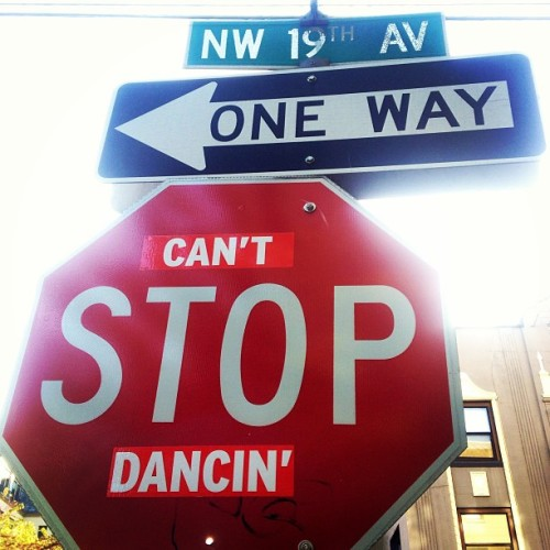 photohunting:  NW 19th can't stop dancin'! #signs #PDX