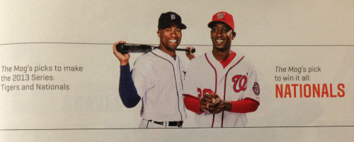 dcnatitude:  ESPN Magazine picks the Nationals and Tigers to be in the 2013 World Series with the Nationals winning it all.