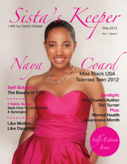 "Hey sistas…Here's a preview of the May issue cover featuring Miss Black USA Talented Teen Pageant 2012 winner Naya Coard… ""I AM my Sista's Keeper"""