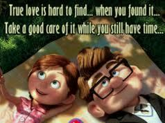 true love is hard to find.. when you found it.. take a good care of it while you still have time