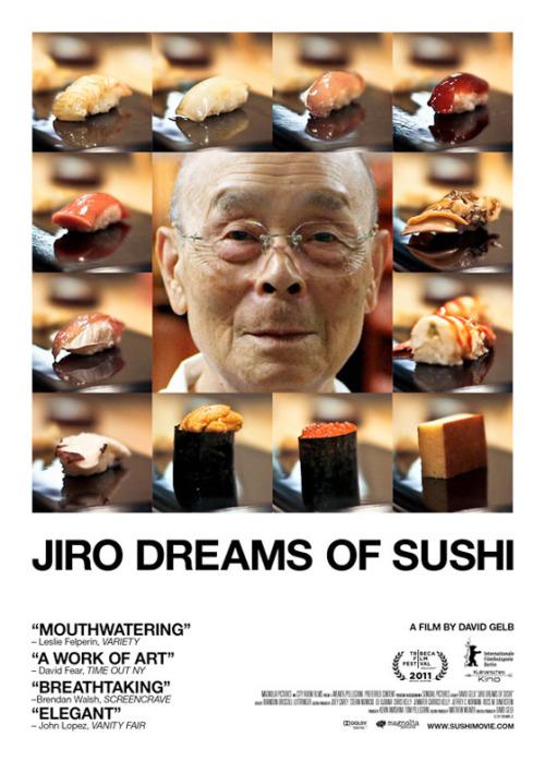 Jiro Dreams of Sushi Director: David Gelb Release Date: 2011 My Rating: 5/5