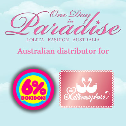 One Day in Paradise is pleased to confirm that it will be taking on two new suppliers in 2013. The first is DOKI DOKI 6%, and the second is Metamorphose. These agreements are also valid for Ergi in Sweden. If you are a European customer, please direct your enquiries to them at info@ergi.se The first time you will see DOKI products is in the Melbourne store at ODIP Kanga Kanga and at OZ Comic Con in Adelaide (March). Thank you for your continued support of One Day in Paradise, and be assured we are currently working on bringing more Japanese brands to you!