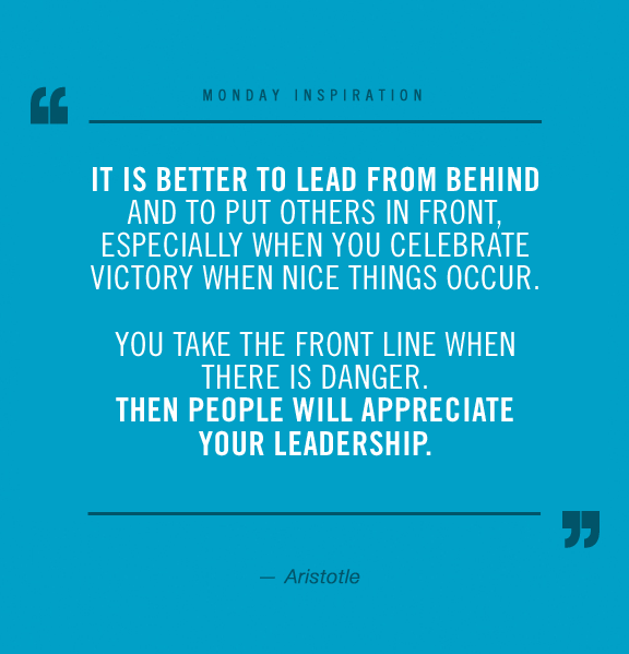 Sometimes putting your best food forward means knowing when to lead from behind. Some Monday Morning Inspiration from Aristotle.