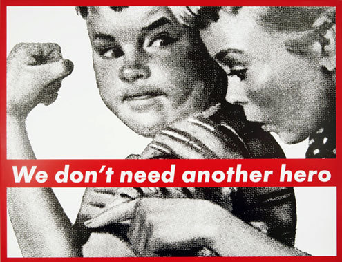 ever-onwards:  We Don't Need Another Hero - Barbara Kruger (1987)