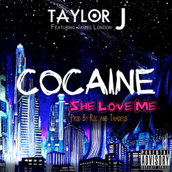 Taylor J - Cocaine (She Love Me)  Artwork by @Soberdash  #Cocaine #SheLoveMe #Soberdash #GraphicDesign #Pittsburgh #Artwork #taylorj #takeover