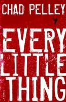 fiction-every-little-thing-by-chad-pelley-isbn