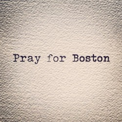 joy-is-timeless:  My thoughts & prayers go out to Boston.