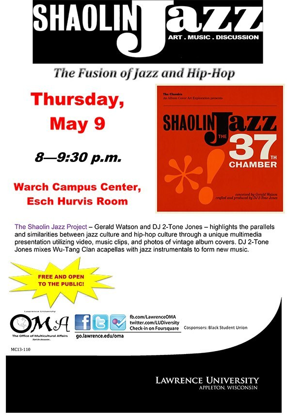 The SHAOLIN JAZZ Project is about to make it's way to Lawrence University on Thursday, May 9th.  To any and everyone in the Green Bay/Appleton, WI vicinity…..you might wanna come thru.