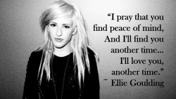 "#1 Heart-ache Lyric: ""I'll love you another time"". @elliegoulding = Swoon."