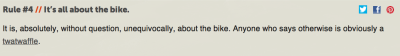 Rule #4: It is, absolutely, without question, unequivocally, about the bike.