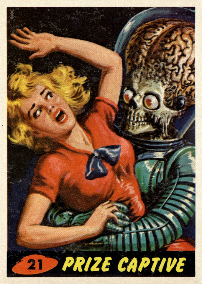 Mars Attacks (No. 21: Prize Captive, Topps, 1962) Concepto de Len Brown y Woody Gelman, dibujo de Wally Wood y Bob Powell, pintura de Norman Saunders www.facebook.com/insectosmx