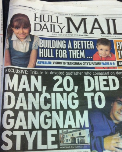 elizabethveldon:  miss-sakamoto:  Another tragic gangnam style death Wake up sheeple  i hate to ask how exactly   Stats. If 2 billion people dance to Gangnam style, some of them are going to die. Every time I see someone doing it I think of clearing away tents at Glastonbury. Which one is going to be the body?