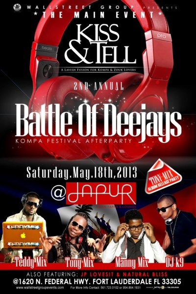 livetokissandtell:  Kiss & Tell Battle Of The DeeJays May 18th After KompaFest  Get ready for the MAIN EVENT!!! Battle of the Deejays! Featuring Manny Mix (Broward), TeddyMix Psb…  View Post