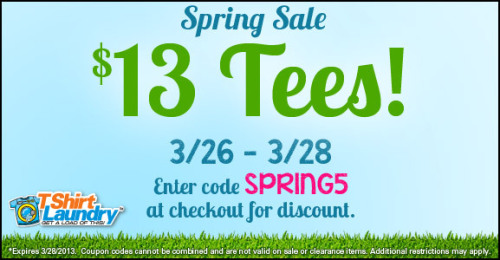 TShirt Laundry $13 Spring Sale All t-shirts on sale for $13 in honor of the eventual changing of the season.  Use coupon code 'SPRING5' at checkout to apply the discount.