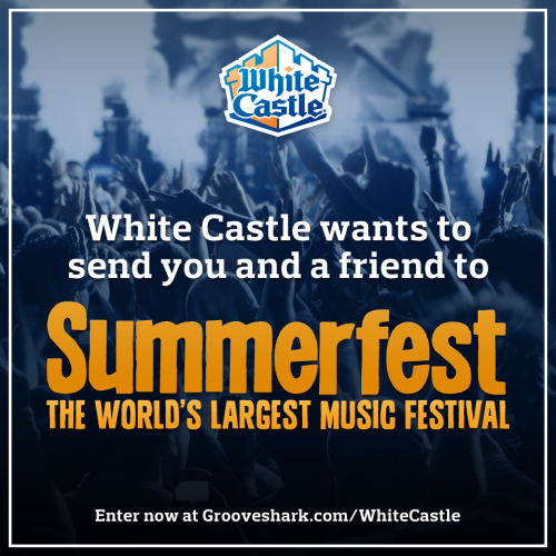 Win Tickets to Summerfest   Grooveshark has teamed up with White Castle to offer 1 lucky person tickets to Summerfest.Enter the sweepstakes by  June 5th, and you and a friend might find yourselves enjoying round-trip airfare, lodging for 3 nights, and a full 3-day pass to the world's largest music festival. Oh, and in case you need an extra nudge, take a peek at what acts will be taking the stage at the June 26th event.: Line-Up FUN. Pitbull John Mayer Imagine Dragons Diplo Tim McGraw MGMT Neon Trees New Kids on the Block K'naan Jason Aldean …and so much more. Enter the sweepstakes by June 5thfor a chance to win.  ENTER NOW