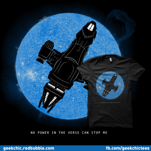 geekchictees:  Serenity placed atop a fiery Blue Sun, because no power in the verse can stop you. Special edition as printed by Epic Embrace.  Now available at RedBubble. Find me in places Facebook | Redbubble | Twitter