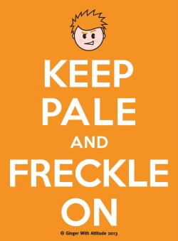 ginger-with-attitude:  Keep  Pale And  Freckle On  www.gingerwithattitude.com
