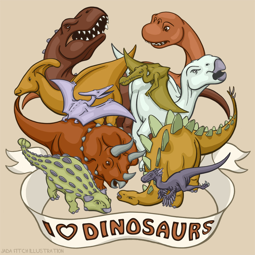 jadafitch:  Group of dinosaurs, featuring all the classics; the T-Rex, Ankylosaurus, Stegosaurus, Triceratops, Brachiosaurus, the Velociraptor, Tropeognathus, Pteranodon, Parasaurolophus, and Iguanodon. Plus a banner that makes it clear you love dinosaurs. Design available on t-shirts and more here http://www.cafepress.com/jadafitch/9994075and here http://society6.com/JadaFitch