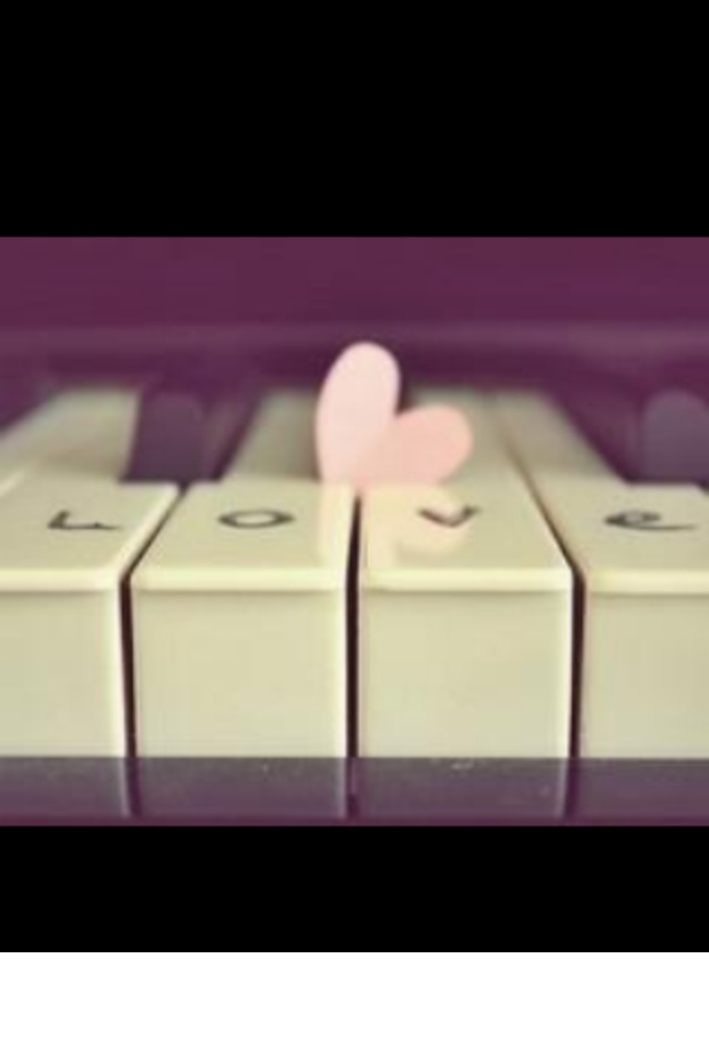 Love is like piano keys there are so many but you have to find the right one!!