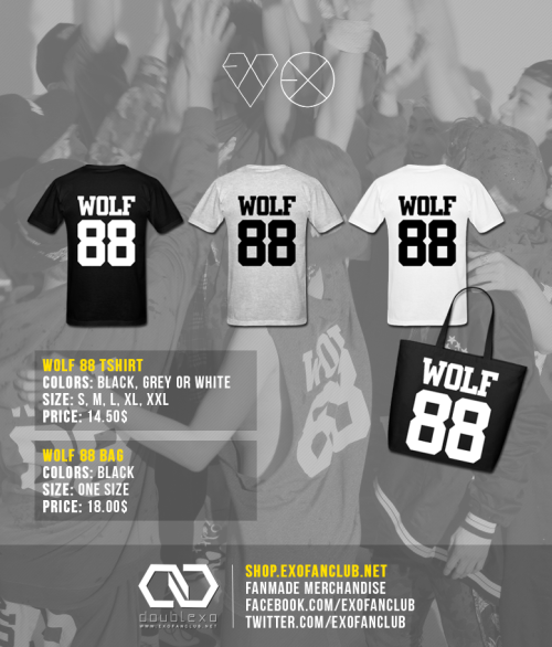 EXO IS BACK! It's time to cheer for the boys, get your 'WOLF 88' shirt for 14.50$ only!ONLINE SHOP: http://shop.exofanclub.net/ For further questions and group-orders contact us: doublexo.goods@gmail.com