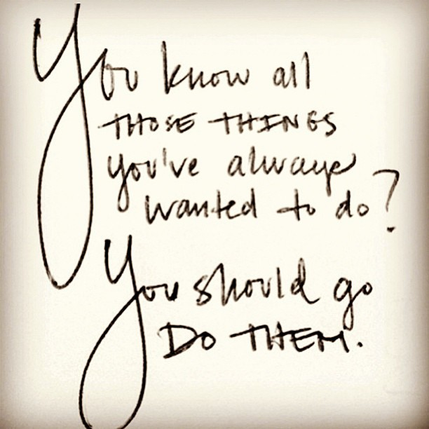 goldngirls:  #livetheadventure #risksworthtaking #doit #adiosexcuses #inspiration #inspirationalquote #motivatiob