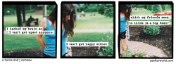 softerworld:  A Softer World: 957 (I don't know why they keep telling me their problems.) buy this print