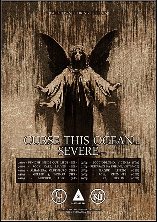 "CURSE THIS OCEAN | SEVERE European Tour - MMXIIIIn less than 3 days Curse This Ocean will hit the european stages again with the belgian BlackMetal/Punk band Severe to promote their latest LP ""Lightbringer"" released via StrikeDown Records in march 2013. Below you can read the complete schedule and check the tour event for more infos of every single show !!! Tour Dates 29 April @ Peniche Inside Out, Liege - BE 30 April @ Rock Cafè, Leuven - BE 02 May @ Alhambra, Oldenburg - DE 03 May @ Gerber 3, Weimar - DE 04 May @ Mukuku, Kremsmunster - AUS 05 May @ Bocciodromo, Vicenza - IT 07 May @ Restarace Na Tribune, Vsetin - CZ 08 May @ Plaque, Leipzig - DE 09 May @ AC17, Chemnitz - DE 10 May @ Scherer8, Berlin - DETOUR EVENT ON FACEBOOK:www.facebook.com/events/557708567585997 CURSE THIS OCEAN - Lightbringer LP Full Streaming<a href=""http://strikedownrecords.bandcamp.com/album/sd013-lightbringer-lp"" data-mce-href=""http://strikedownrecords.bandcamp.com/album/sd013-lightbringer-lp"">SD013 