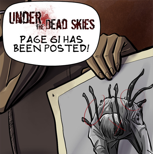 "underthedeadskies:  http://underthedeadskies.thewebcomic.com/comics/1711472/page-61/ Cutting it down to the wire this time. SO, in this world the cordyceps have already been working on small mammals as well as insects, so a jump in species has already happened. Also, very proud of the brain surgery drawing. Definitely one of the moments where I was sitting there thinking, ""I can't believe I just spent the last hour detailing this"".  Seriously, I am uploading a larger picture of that brain detail, because man, it looks awesome."