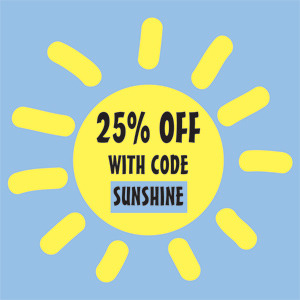 Spring sale ends midnight tomorrow. 25% off everything with discount code SUNSHINE x