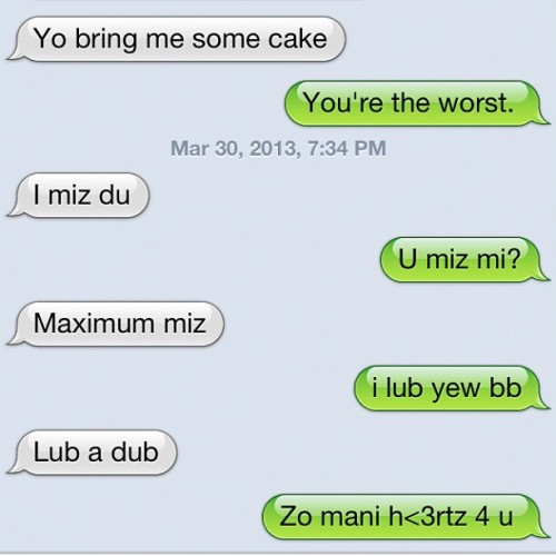 Oh just a regular conversation with me and my BFF Rob. #whatisthis #theworst