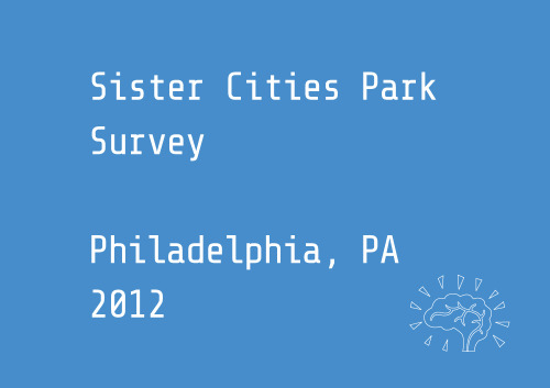 Sister Cities Park Survey The Sister Cities Park Survey is a tool for collecting metrics about park usage by allowing data collectors to indicate how many people are using park features at a given time.  http://sistercities.shareabouts.org/page/instructions