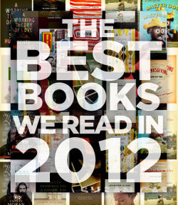 picadorbookroom:  doree:   Very psyched about this list, featuring some of my favorite writers/think-y people on the best book they read this year. Such as! Katie Notopoulos, Emily Gould, Anna Holmes, Caterina Fake, Tavi Gevinson, Jenna Wortham, Natasha Vargas-Cooper, Edith Zimmerman, Willa Paskin, Mary H.K. Choi, Ana Marie Cox, Julieanne Smolinski, Sloane Crosley, Julie Klausner, Shani Hilton, Amy Rose Spiegel, Elizabeth Spiers, AND MANY MORE! Also, P.S., if you are looking for a) a bookish holiday gift or b) a reading list for the next year (or two), this will be very useful.   These people have great taste. List includes terrific books by Jonathan Franzen, Ellen Ullman, Richard Yates, Denis Johnson, and many more.
