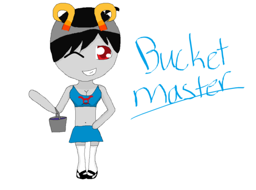 """My fantroll, Bucketmaster~ No, that isn't her real name, just a nickname that she gave herself so she can keep her real name a secret."" thought this was worth mentioning"