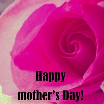 Happy Mother's Day! 🌹🎉🎁😘