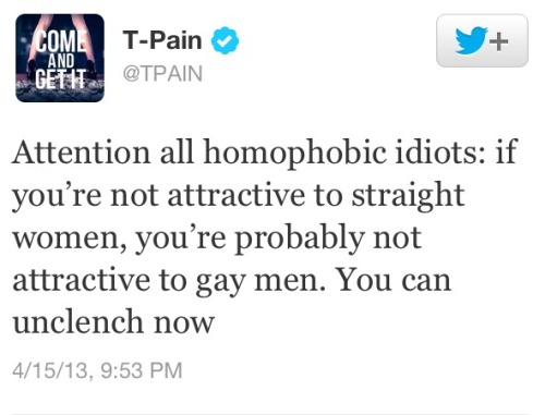 tyleroakley:  T-Pain, everyone.  I've always thought the same thing! T-pain!!!!