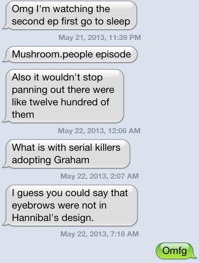 gabrielseyebrows:  suavebadass:  Billy's thoughts on hannibal in 5 texts  I feel like I should apologize but I don't plan on it.  # also now that i know you can screenshot our conversations    # i am wary of you   ( ͡° ͜ʖ ͡°)