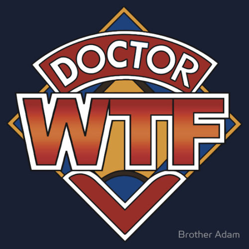 Doctor WTF! This is for all you folk who have friends or family that love Doctor Who… but you just don't get it! Now you can proudly admit it with this fine parody t-shirt ;o)