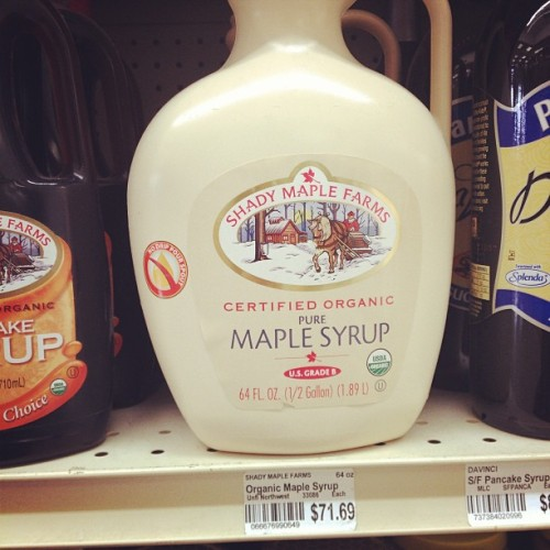 yogana-be-fine:  brittni-leigh:  $71.69 for a half gallon of maple syrup…  That place is shady