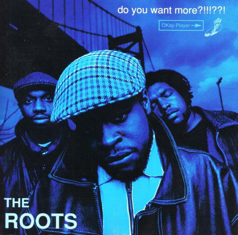 BACK IN THE DAY |1/17/95| The Roots released their second album, Do You Want More?!!!??!, on Geffen Records.