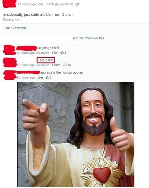 idiotsonfb:  Jesus liked that comment