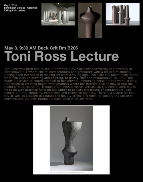 Toni Ross will be discussing her work at Bennington College on May 3, 9:30 AMBennington College1 College Dr, Bennington, VT 05201Back Crit Rm, B206www.bennington.edu